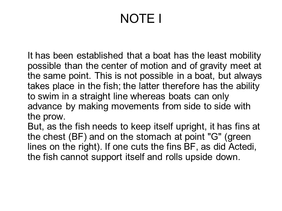 NOTE I It has been established that a boat has the least mobility possible than the center of motion and of gravity meet at the same point.