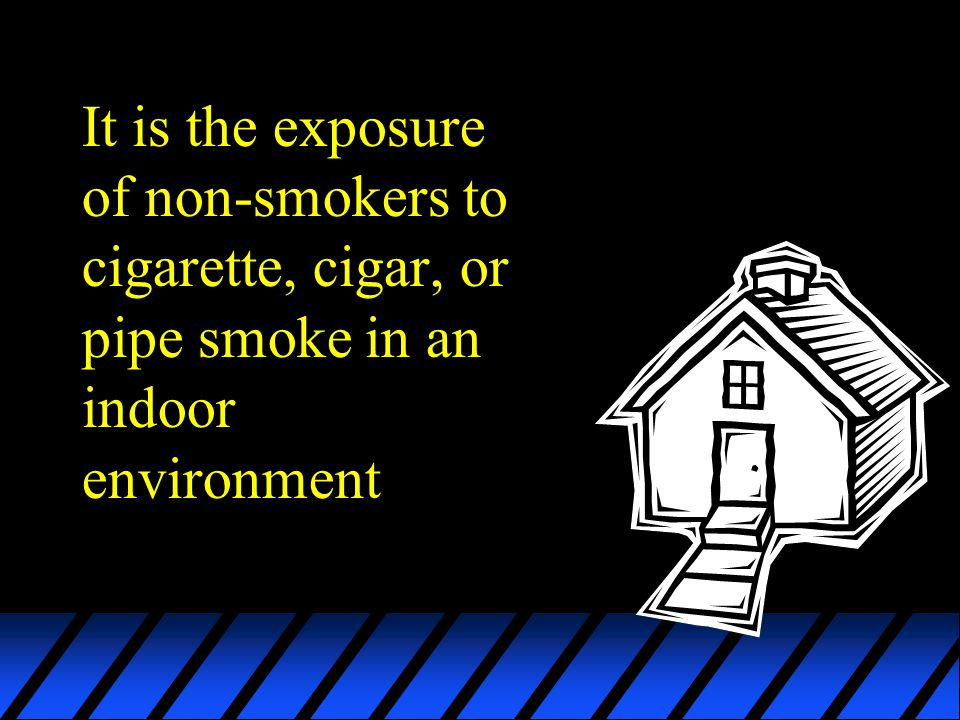 It is the exposure of non-smokers to cigarette, cigar, or pipe smoke in an indoor environment