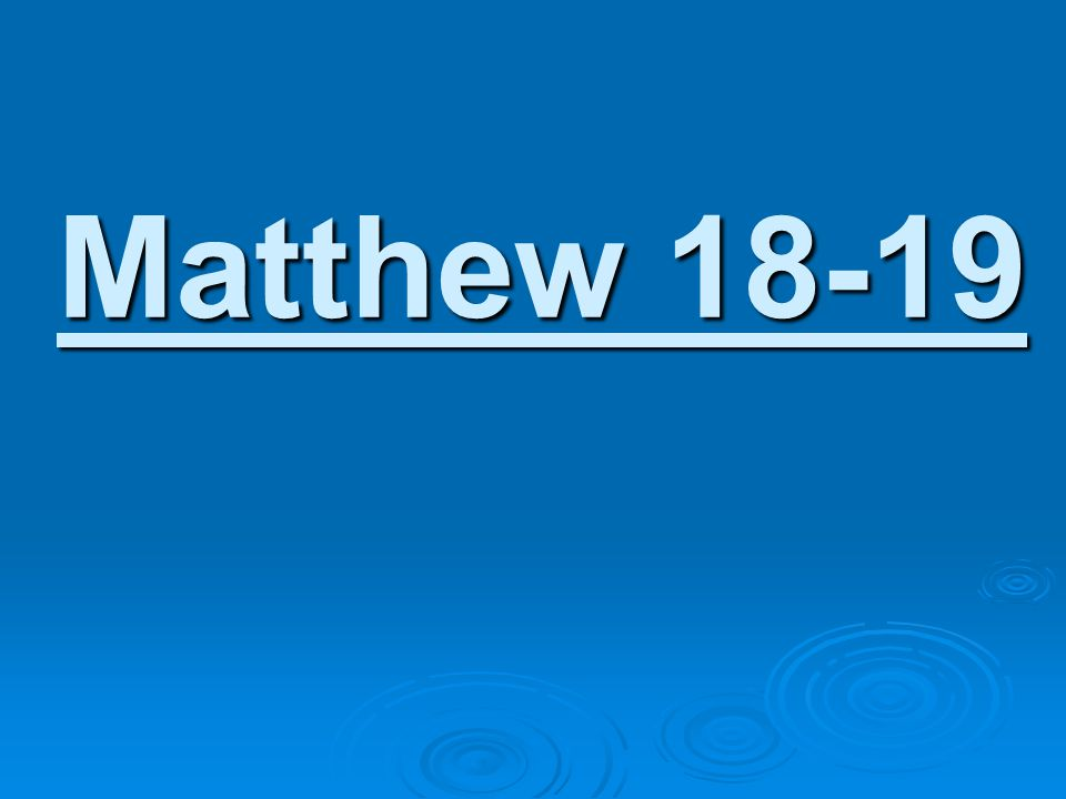 Matthew 18:1-5 (Humility) Both the Apostles and the Church grew in importance.