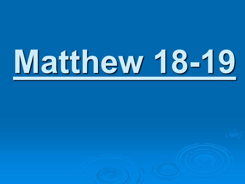 Matthew 18-19