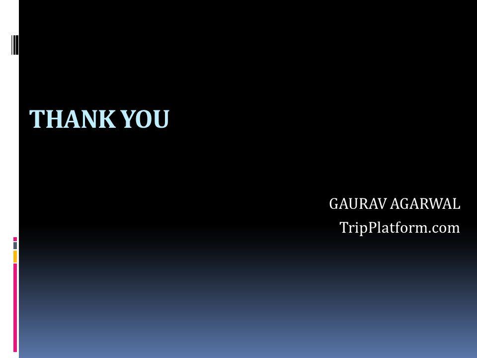 THANK YOU GAURAV AGARWAL TripPlatform.com