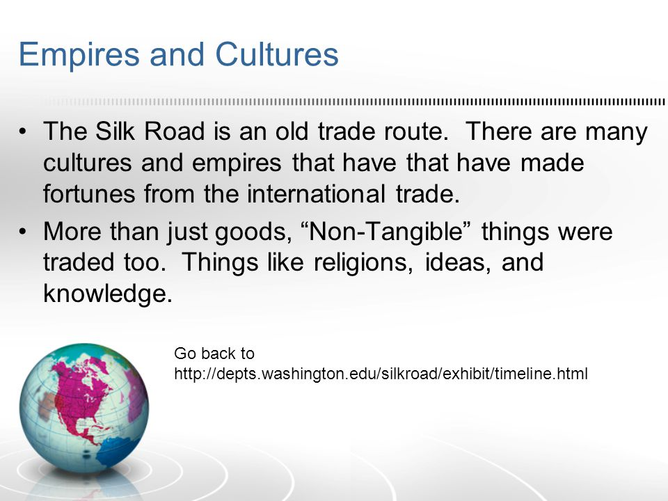 Foreign Influences on Chinese Culture China was heavily influenced by new ideas and goods brought from far off places.