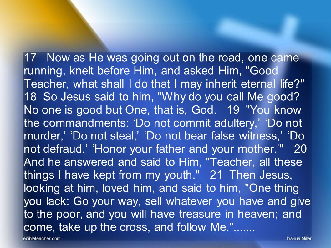 Jesus says, I am the way and the truth and the life.