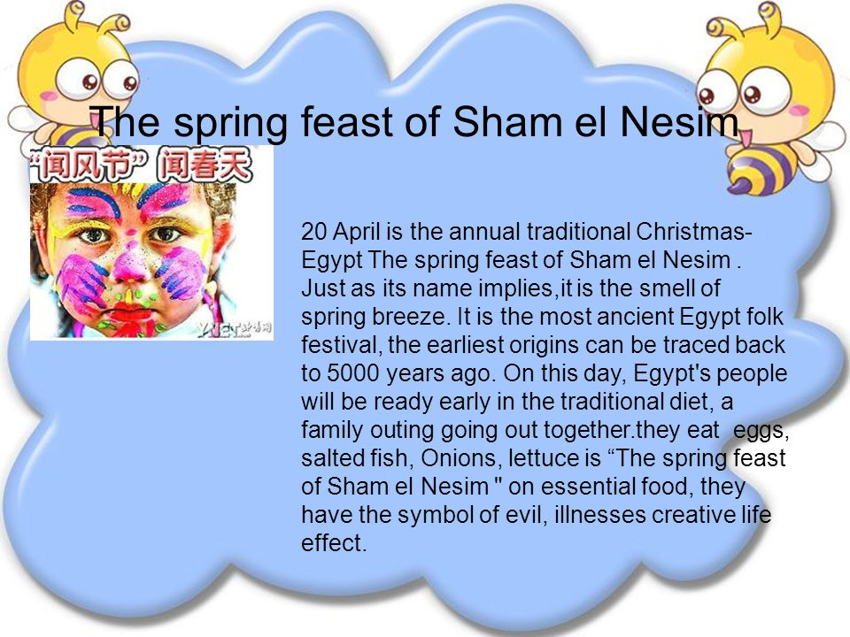 The spring feast of Sham el Nesim 20 April is the annual traditional Christmas- Egypt The spring feast of Sham el Nesim.