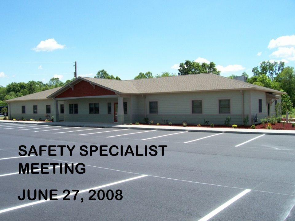 Safety Specialist Mtg 6-27-2008Safety Specialist Mtg 6-27-2008 SAFETY SPECIALIST MEETING JUNE 27, 2008