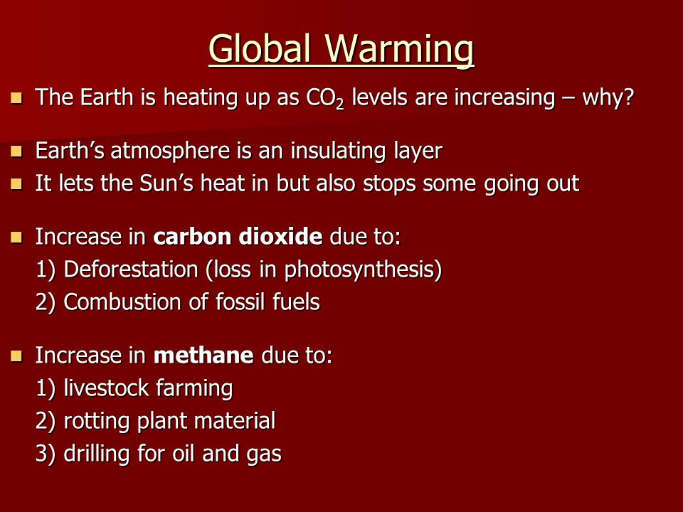 The Earth is heating up as CO 2 levels are increasing – why? The Earth is heating up as CO 2 levels are increasing – why? Earth's atmosphere is an ins