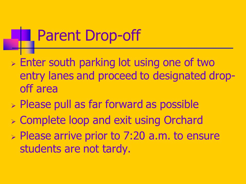 Parent Pick-up  Students are dismissed at 2:15 p.m.