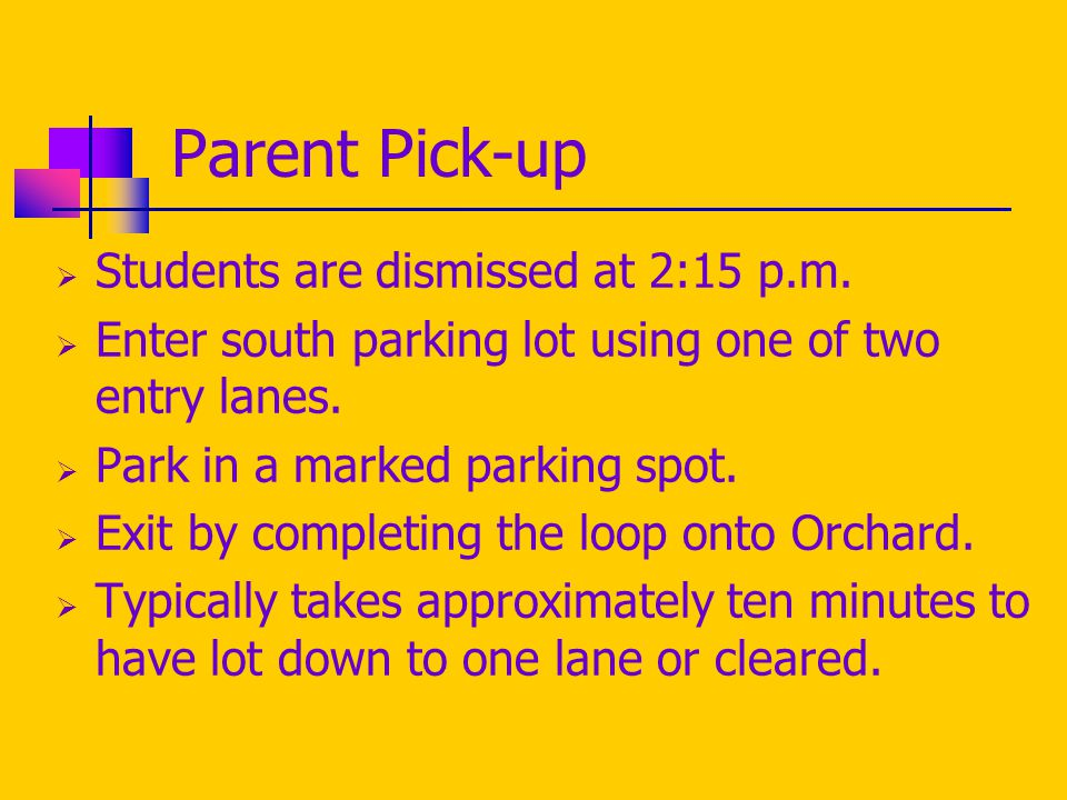 Parent Pick-up  Students are dismissed at 2:15 p.m.