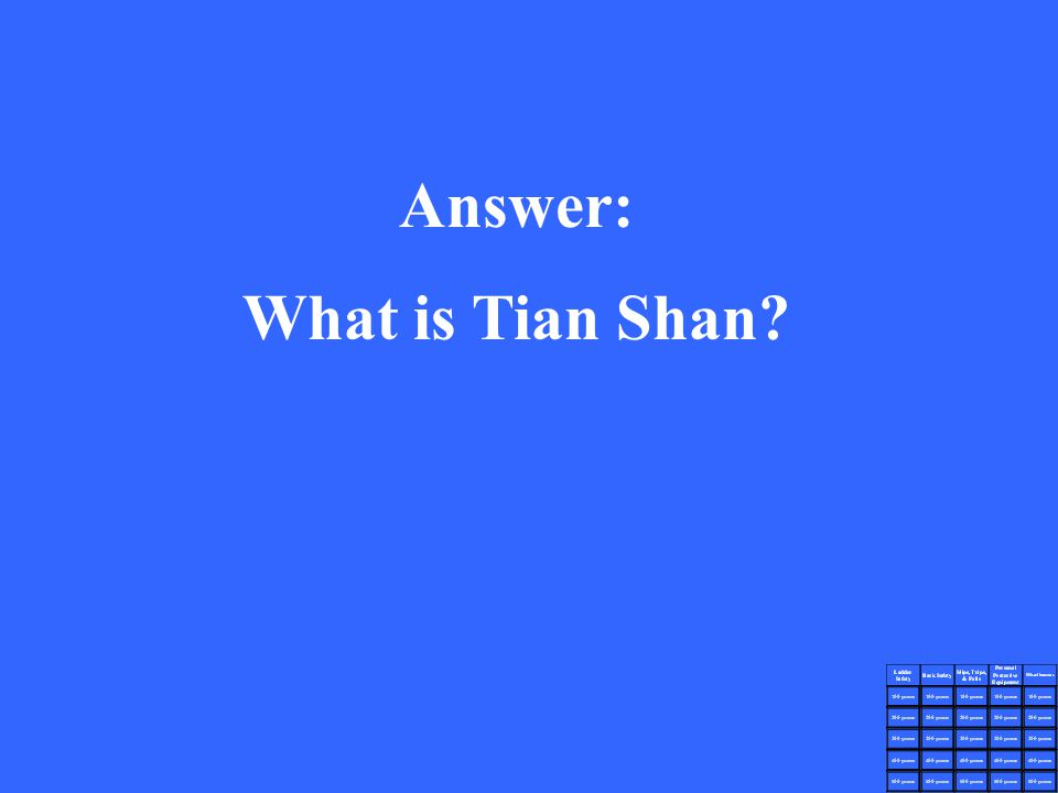 Answer: What is Tian Shan