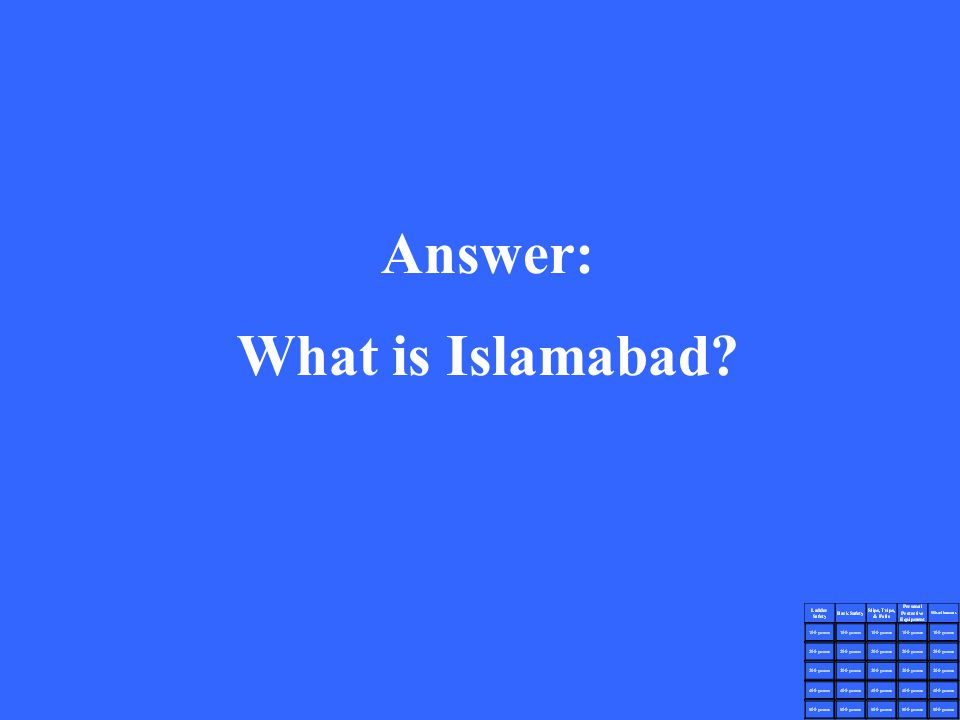 Answer: What is Islamabad?