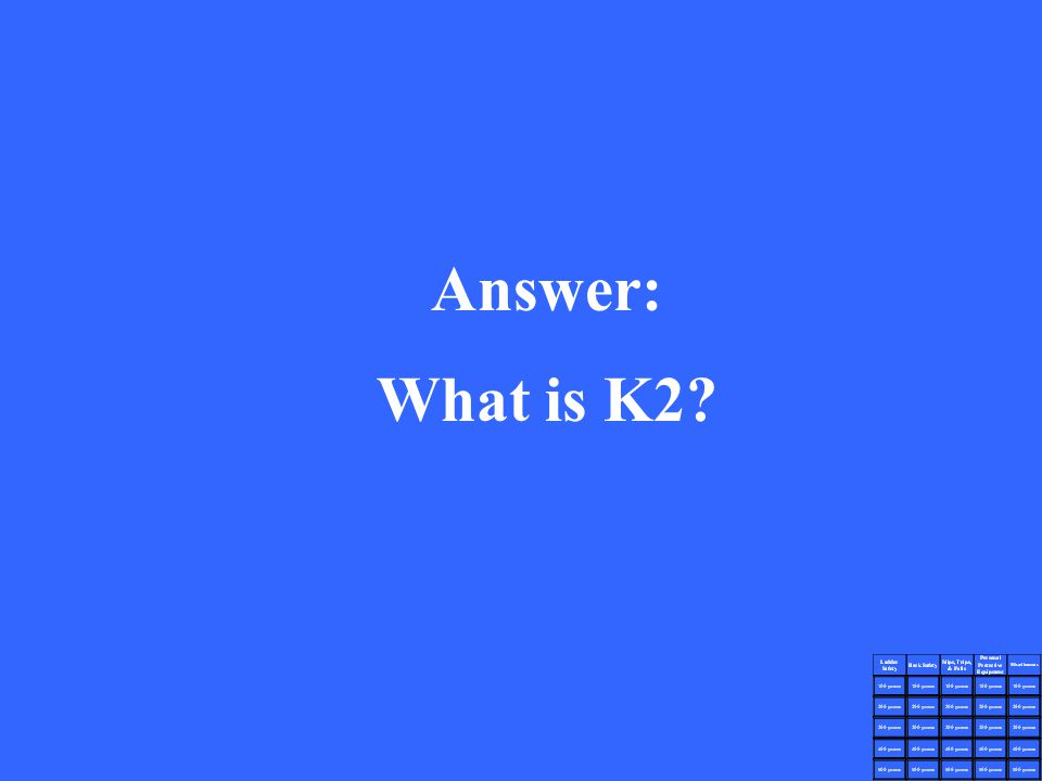Answer: What is K2?