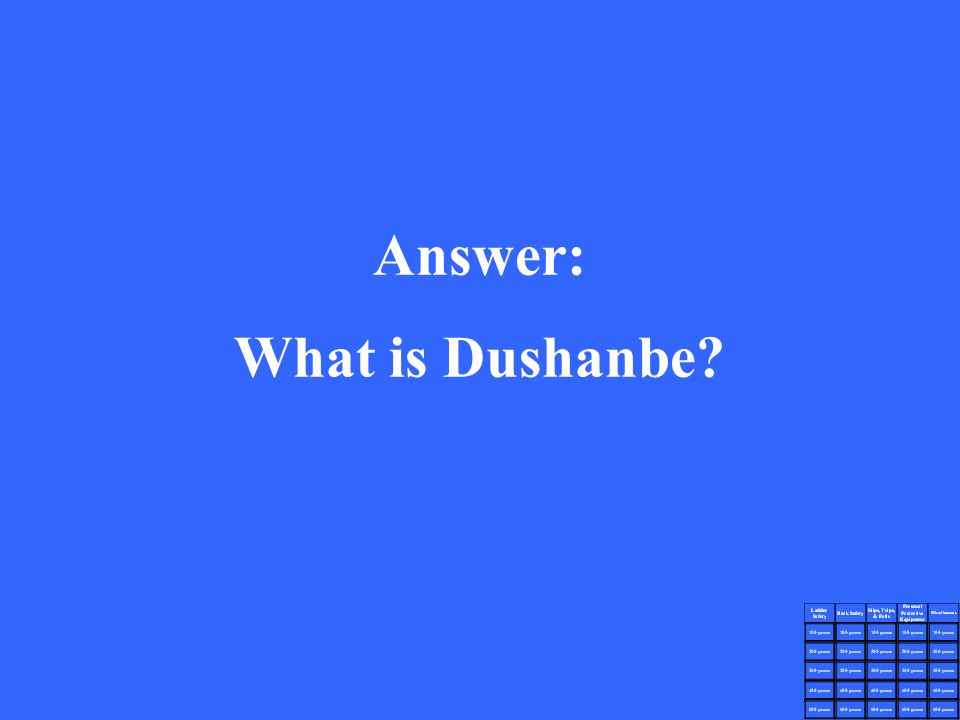 Answer: What is Dushanbe?
