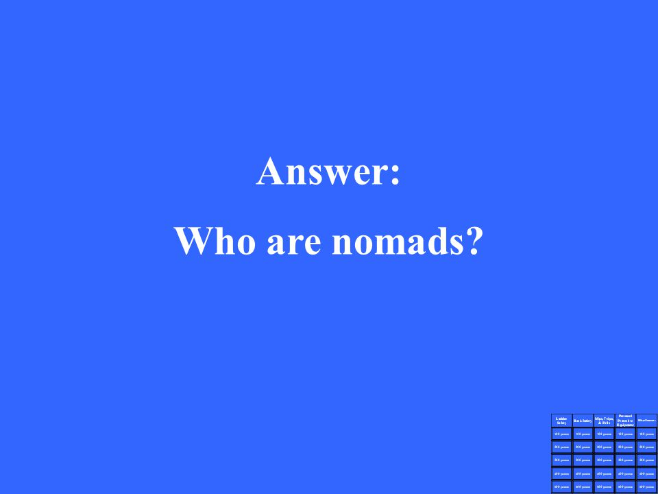 Answer: Who are nomads?