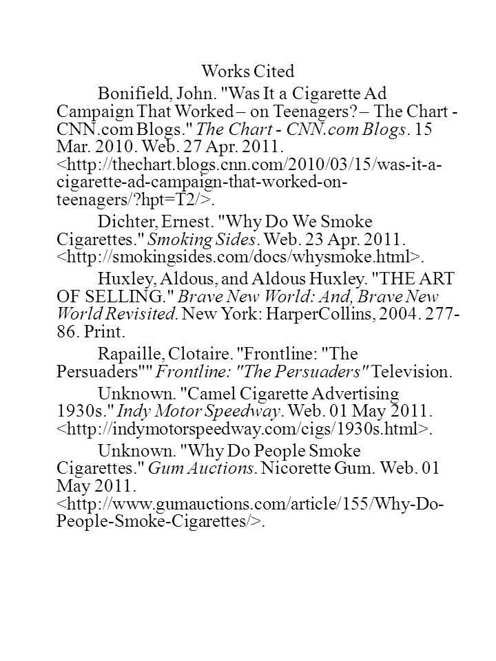 Works Cited Bonifield, John. Was It a Cigarette Ad Campaign That Worked – on Teenagers.