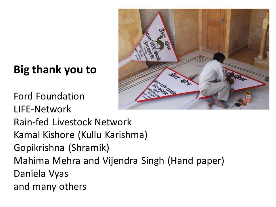 Big thank you to Ford Foundation LIFE-Network Rain-fed Livestock Network Kamal Kishore (Kullu Karishma) Gopikrishna (Shramik) Mahima Mehra and Vijendra Singh (Hand paper) Daniela Vyas and many others