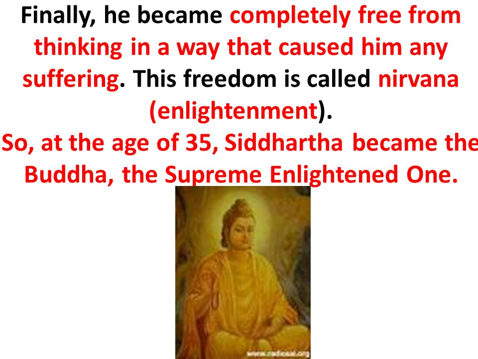 Finally, he became completely free from thinking in a way that caused him any suffering.