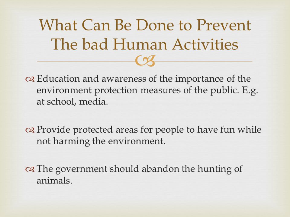   Education and awareness of the importance of the environment protection measures of the public.