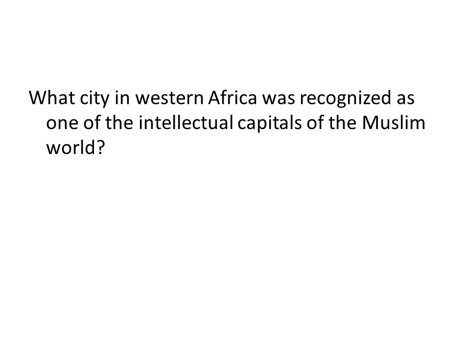 What city in western Africa was recognized as one of the intellectual capitals of the Muslim world?
