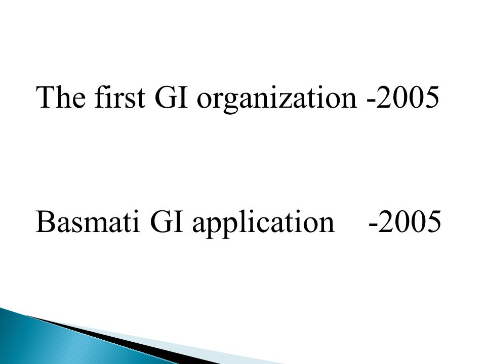 The first GI organization -2005 Basmati GI application -2005