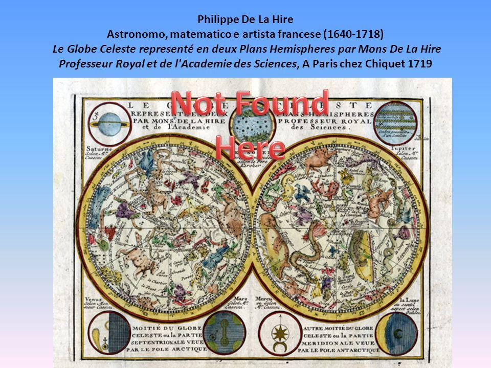 Philippe De La Hire Astronomo, matematico e artista francese (1640-1718) Le Globe Celeste representé en deux Plans Hemispheres par Mons De La Hire Professeur Royal et de l Academie des Sciences, A Paris chez Chiquet 1719