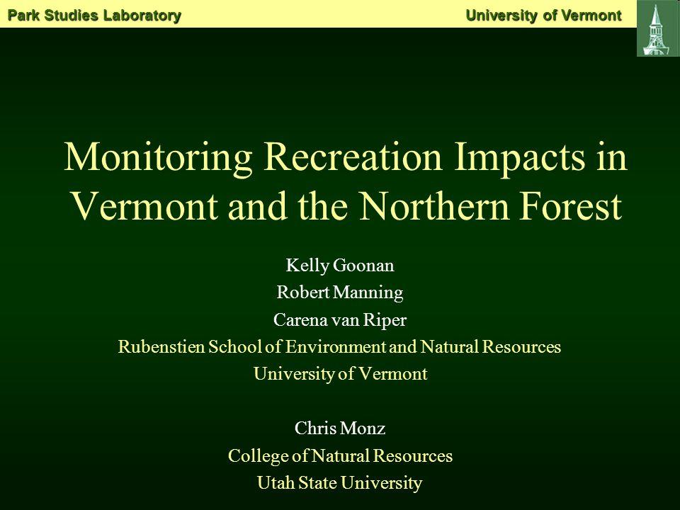 UNIVERSITY OF VERMONT PARK STUDIES LABORATORY http://www.uvm.edu/parkstudies/ View of the Great Range from summit of Cascade, Adirondack State Park, NY Park Studies Laboratory University of Vermont