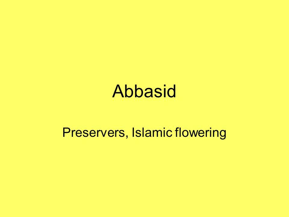 Abbasid Preservers, Islamic flowering