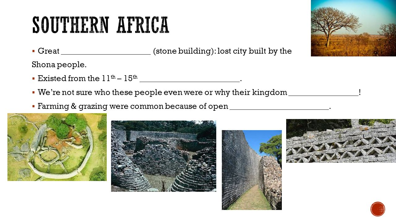  Great (stone building): lost city built by the Shona people.