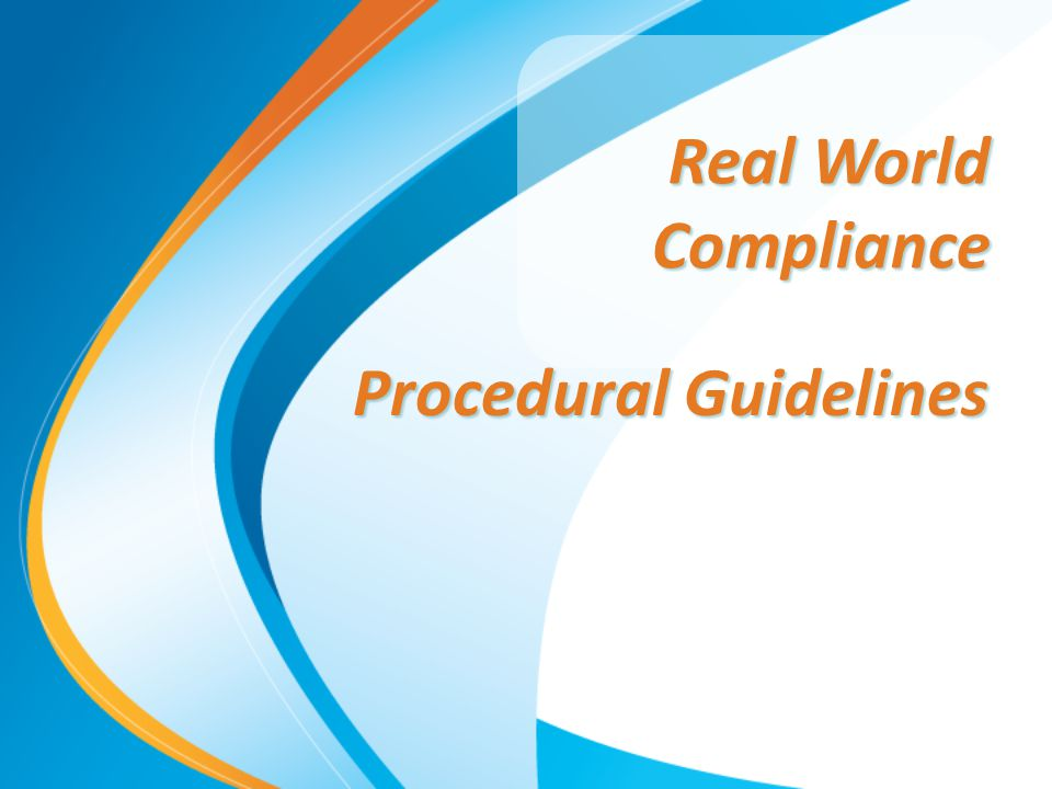 Procedural Guidelines Real World Compliance