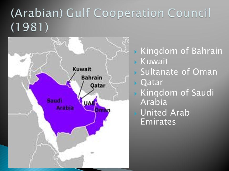  Kingdom of Bahrain  Kuwait  Sultanate of Oman  Qatar  Kingdom of Saudi Arabia  United Arab Emirates