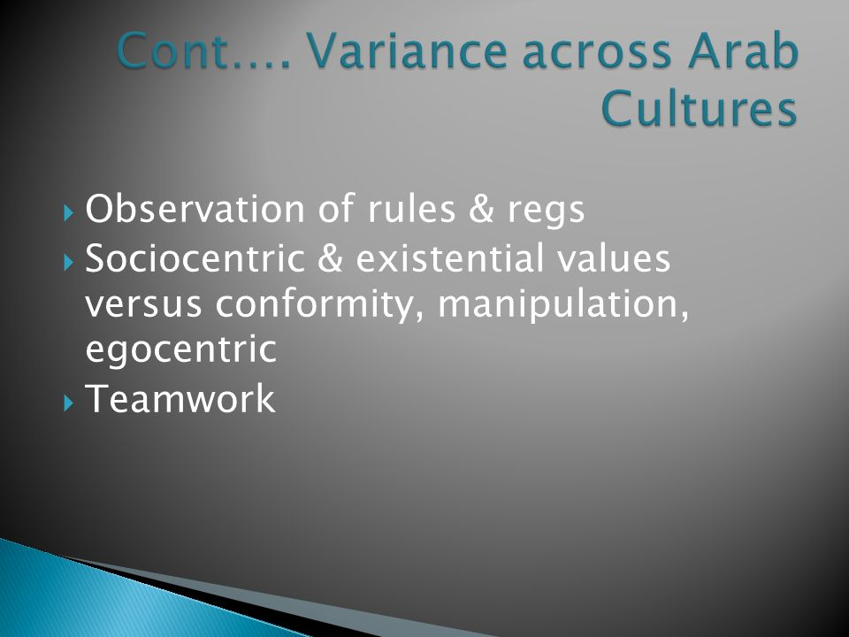  Observation of rules & regs  Sociocentric & existential values versus conformity, manipulation, egocentric  Teamwork