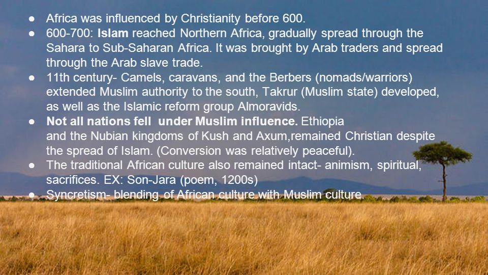 ●Africa was influenced by Christianity before 600.