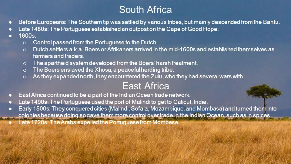 South Africa ●Before Europeans: The Southern tip was settled by various tribes, but mainly descended from the Bantu.