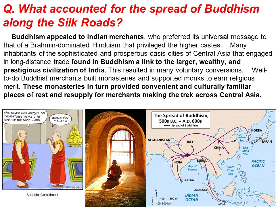 Q.What accounted for the spread of Buddhism along the Silk Roads.