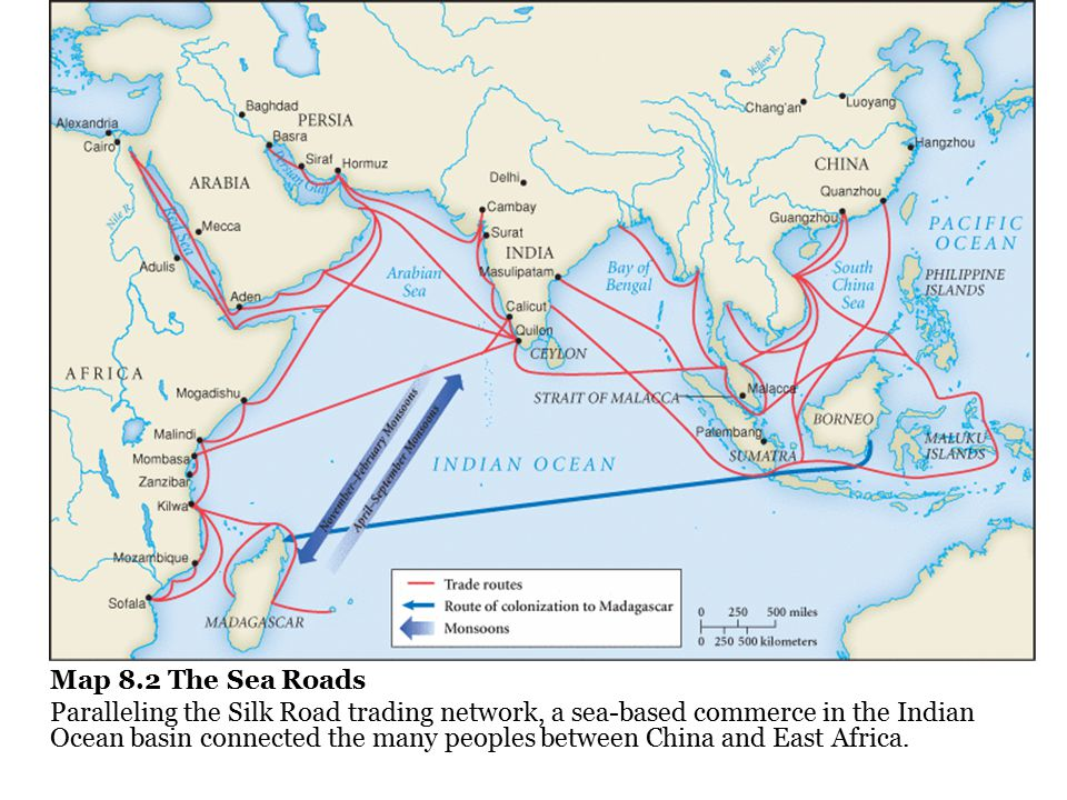 Map 8.2 The Sea Roads Paralleling the Silk Road trading network, a sea-based commerce in the Indian Ocean basin connected the many peoples between China and East Africa.
