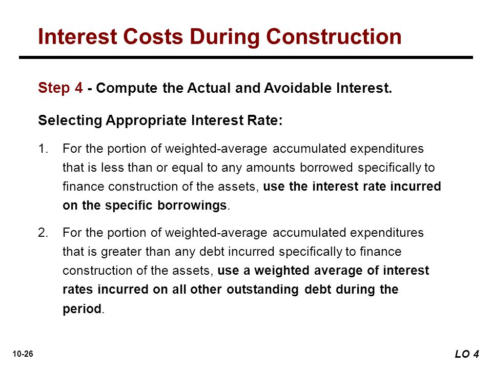 10-26 Selecting Appropriate Interest Rate: 1. 1.For the portion of weighted-average accumulated expenditures that is less than or equal to any amounts