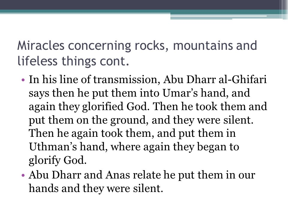 Miracles concerning rocks, mountains and lifeless things cont.