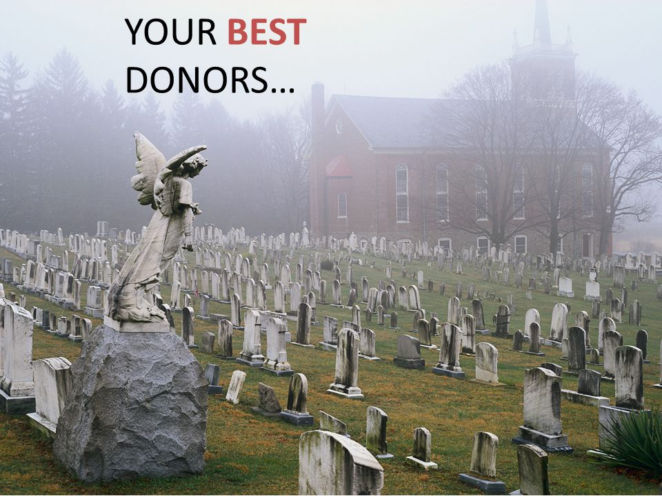 YOUR BEST DONORS…
