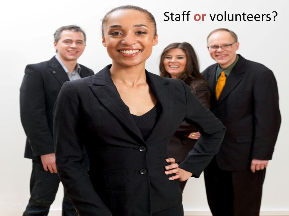Staff or volunteers