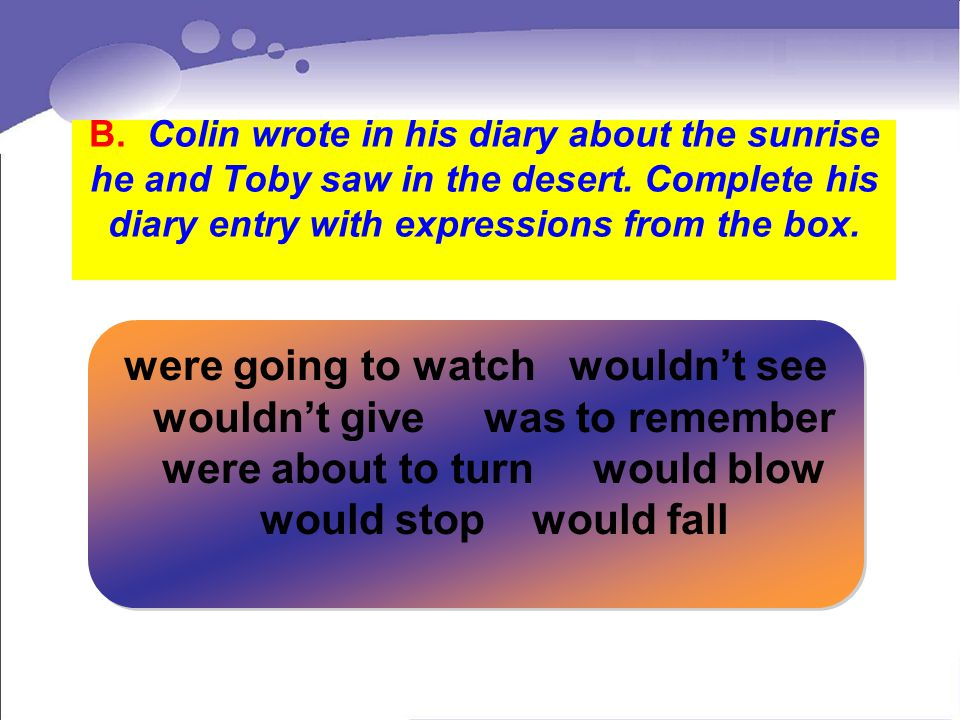 B. Colin wrote in his diary about the sunrise he and Toby saw in the desert.