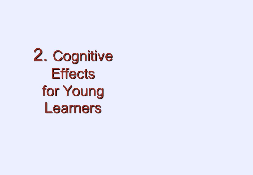 2. Cognitive Effects for Young Learners