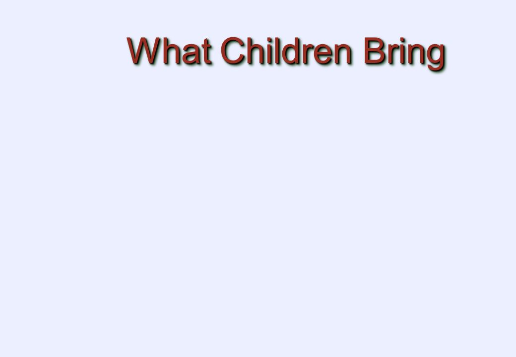 What Children Bring