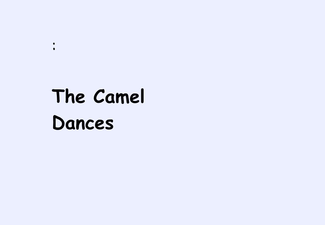 : The Camel Dances