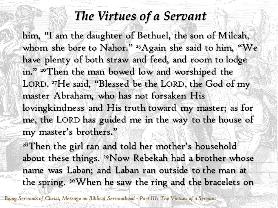 "Being Servants of Christ, Message on Biblical Servanthood - Part III: The Virtues of a Servant The Virtues of a Servant him, ""I am the daughter of Bet"