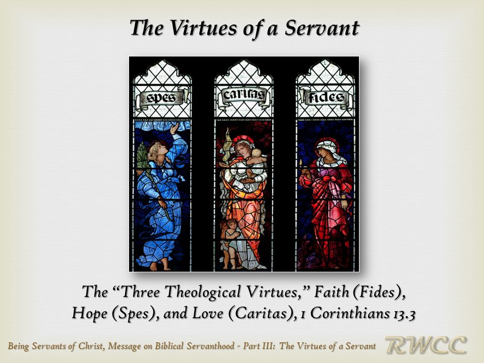 Being Servants of Christ, Message on Biblical Servanthood - Part III: The Virtues of a Servant