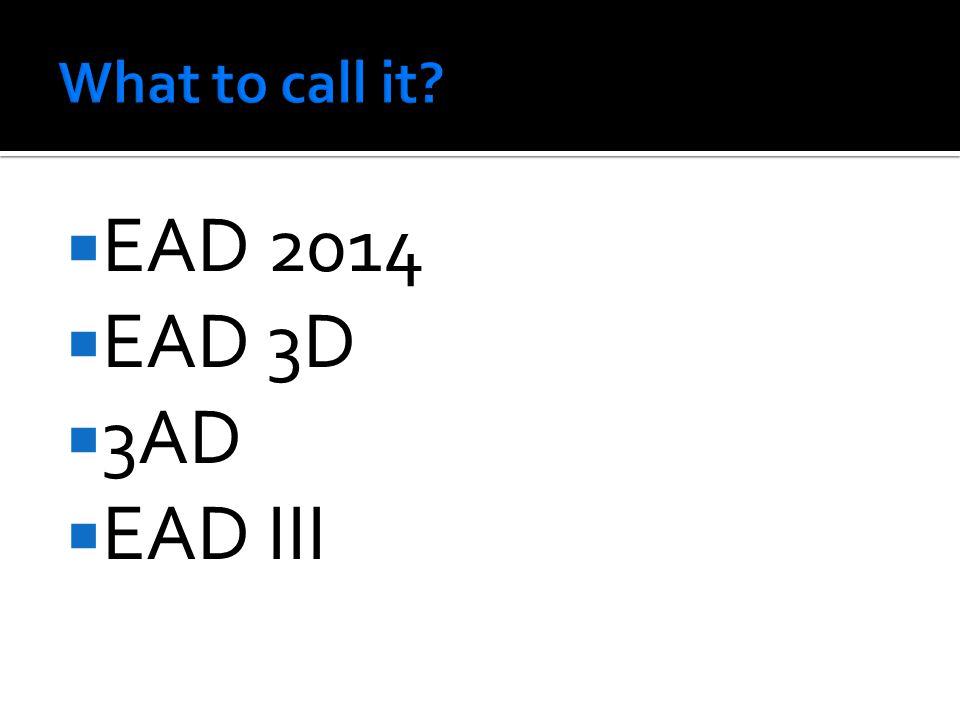  EAD 2014  EAD 3D  3AD  EAD III