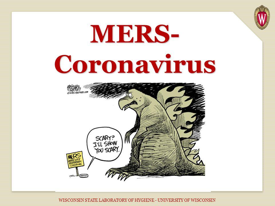 MERS- Coronavirus WISCONSIN STATE LABORATORY OF HYGIENE - UNIVERSITY OF WISCONSIN