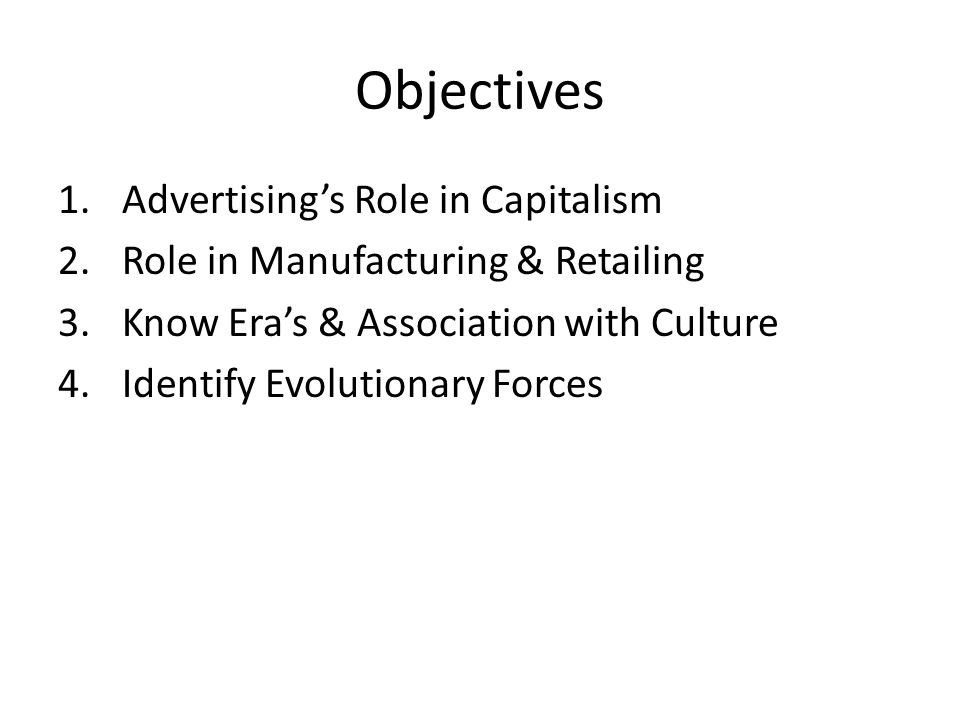 The Value of an Evolutionary Perspective The Evolution of advertising – Efficient methods of production made advertising an essential tool for demand stimulation in a free enterprise economic system – Urbanization, transportation & communications allowed advertising to grow The Evolution of Integrated Brand Promotion – More on brand development creating an IBP approach – More & more money is being allocated to promotional tools other than advertising