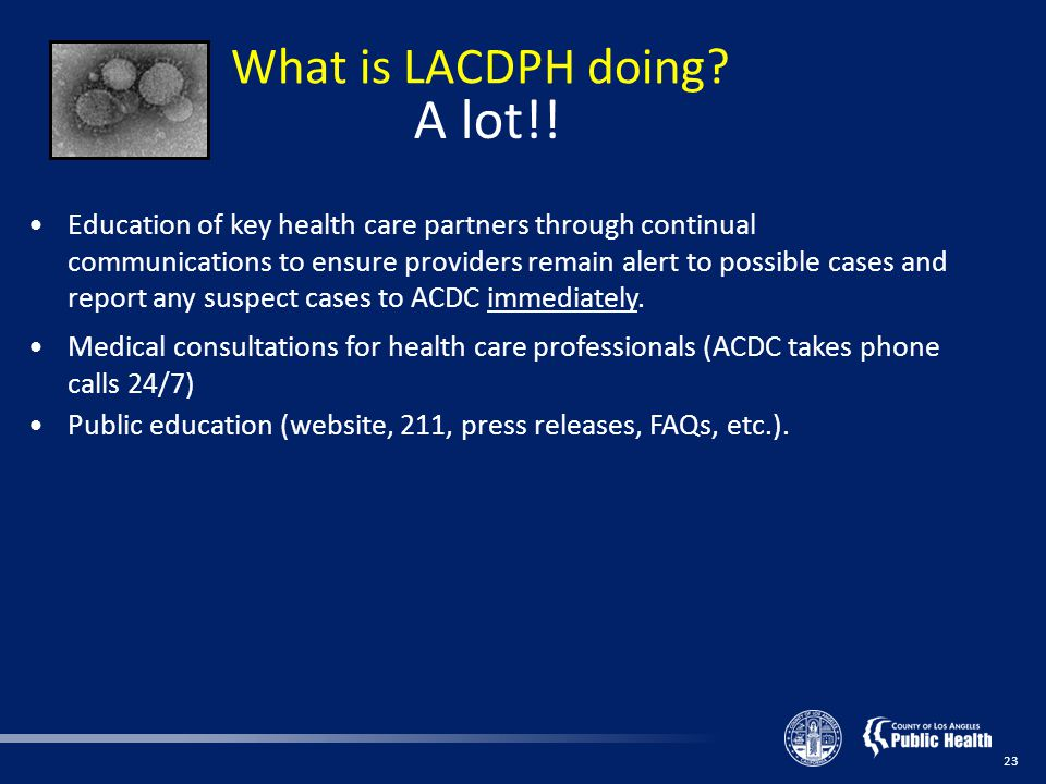 What is LACDPH doing. 23 A lot!.