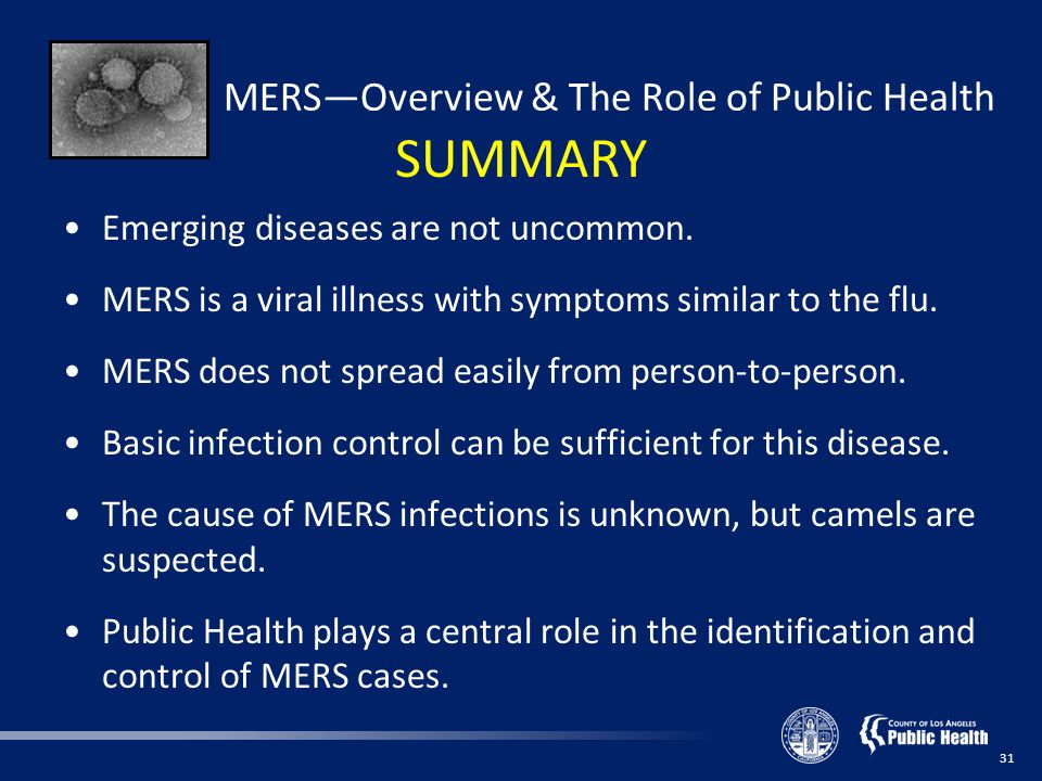 31 MERS—Overview & The Role of Public Health Emerging diseases are not uncommon.