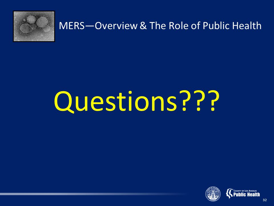 32 MERS—Overview & The Role of Public Health Questions